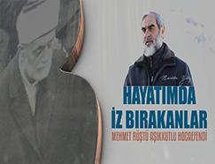 19) Mehmet Rüştü Aşıkkutlu Hocaefendi / Hayatımda İz Bırakanlar